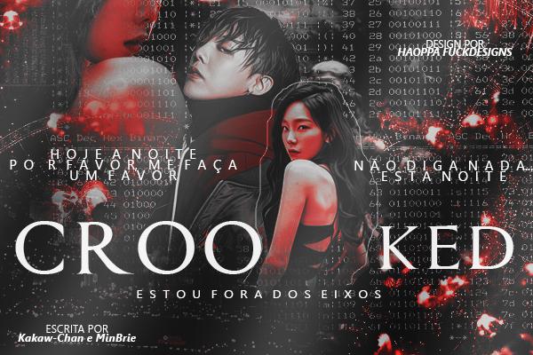CF: Crooked (Kakaw-Chan e MinBrie)
